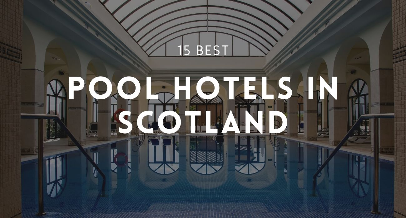best hotels with a pool in Scotland