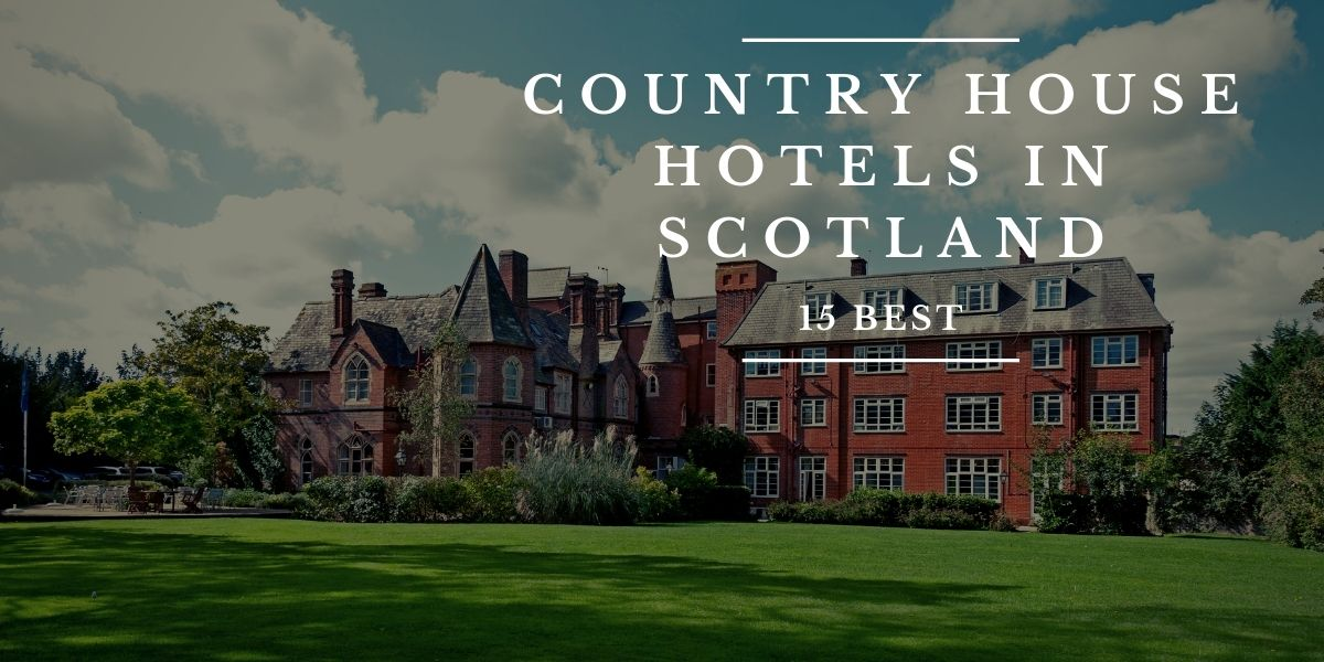 best country house hotels Scotland