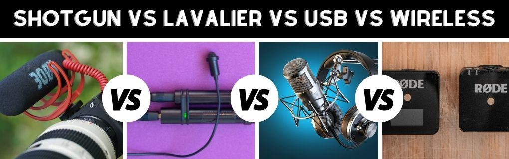 SHOTGUN VS LAVALIER VS USB VS WIRELESS