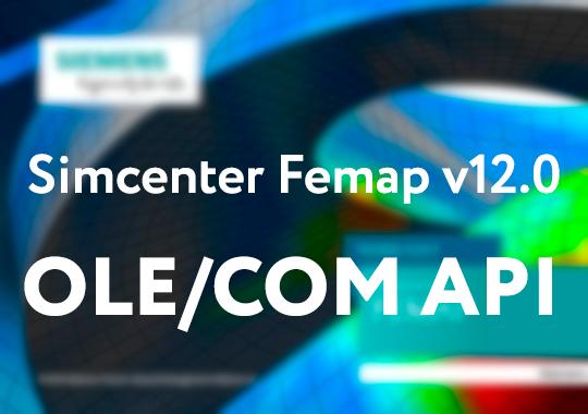Simcenter Femap v12.0: Что нового? - OLE/COM API