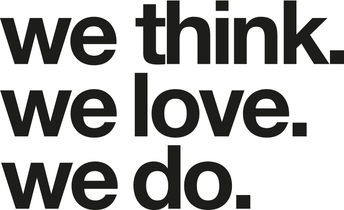 we think. we love. we do.