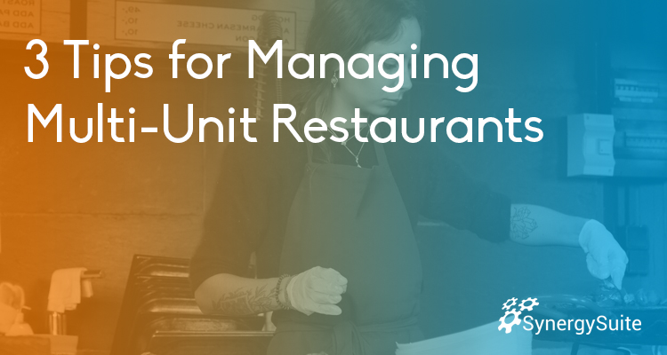 3 Tips for Managing Multi-Unit Restaurants blog header