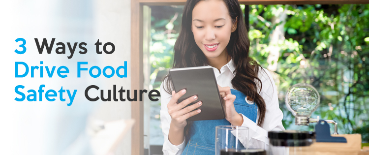 3 Ways to Drive Food Safety Culture blog header image