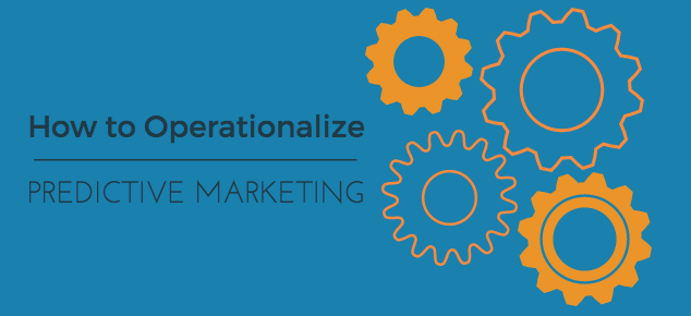 predictive marketing 101 how to operationalize your predictive scores