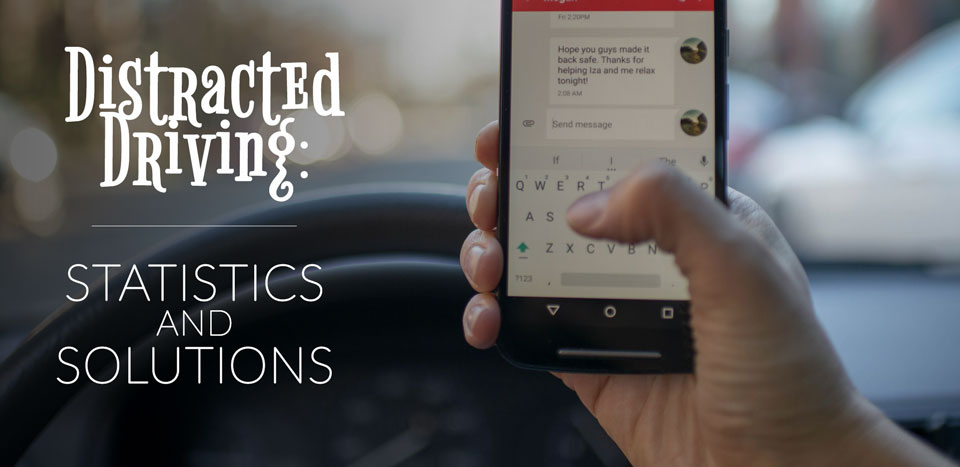distracted driving statistics and solutions