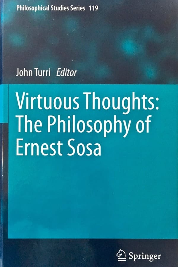 Virtuous Thoughts: The Philosophy of Ernest Sosa