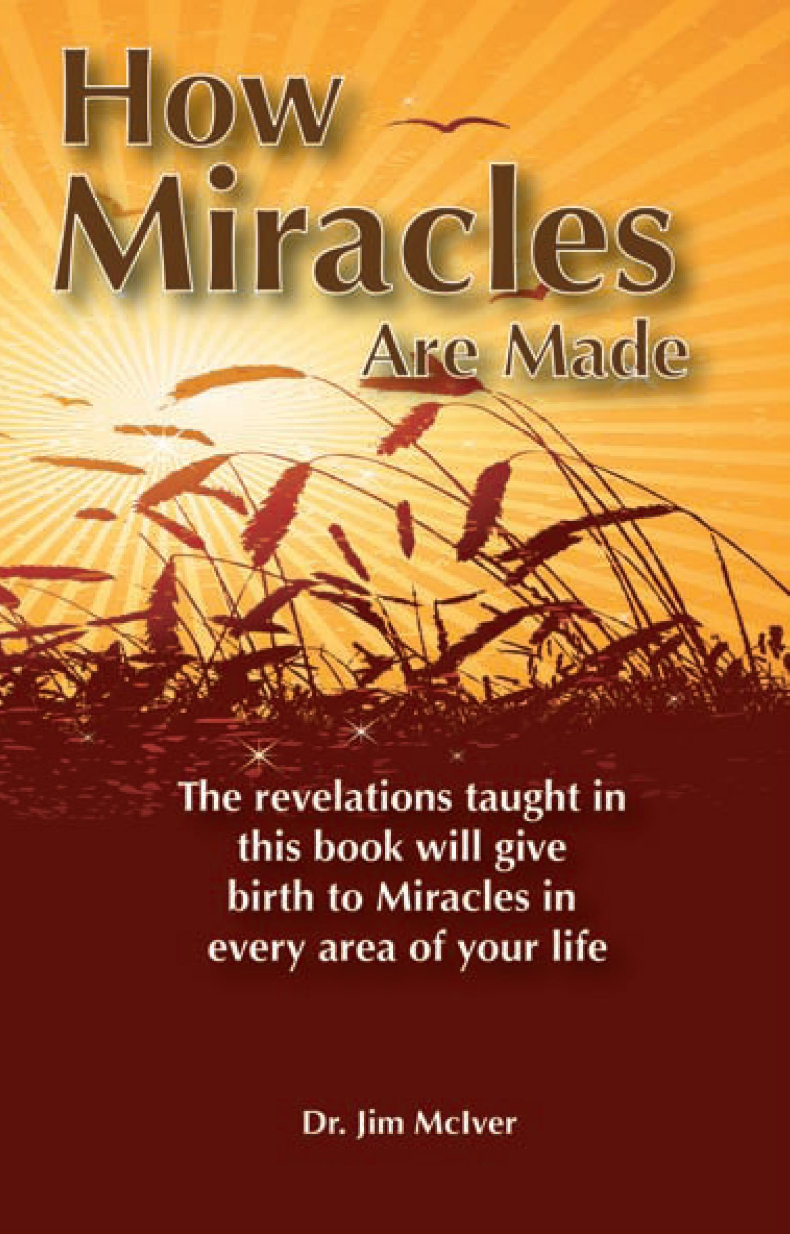 How Miracles Are Made