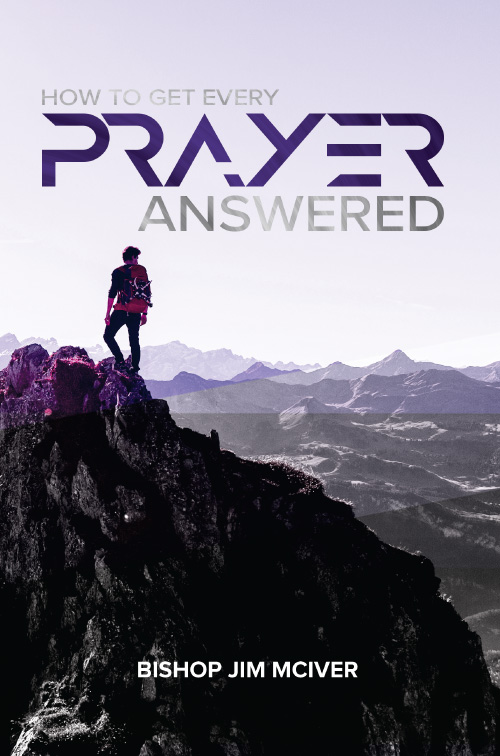 How To Get Every Prayer Answered