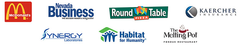 McDonald's, Nevada Business Journal, Round Table Pizza, Kaercher Insurance, Synergy Laboratories, Habitat for Humanity, The Melting Pot
