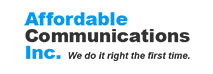 Affordable Communications Inc.: We Do it Right the First Time