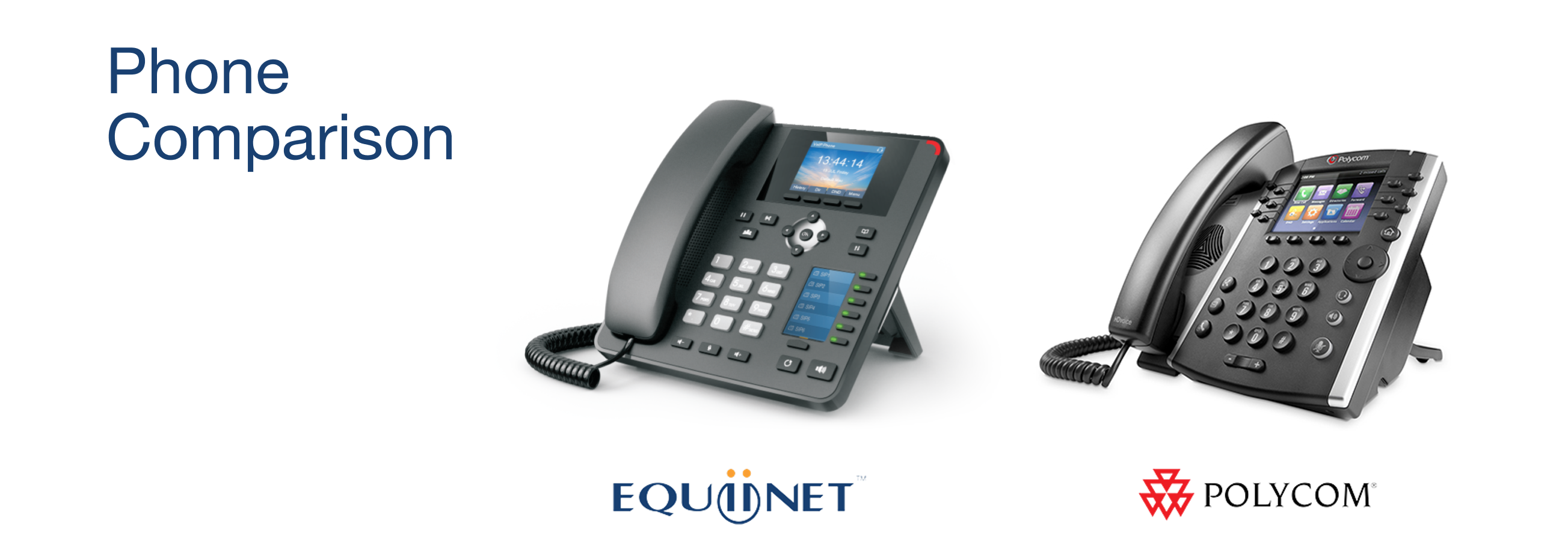 Phone Comparison: Equiinet (left), Polycom (right)