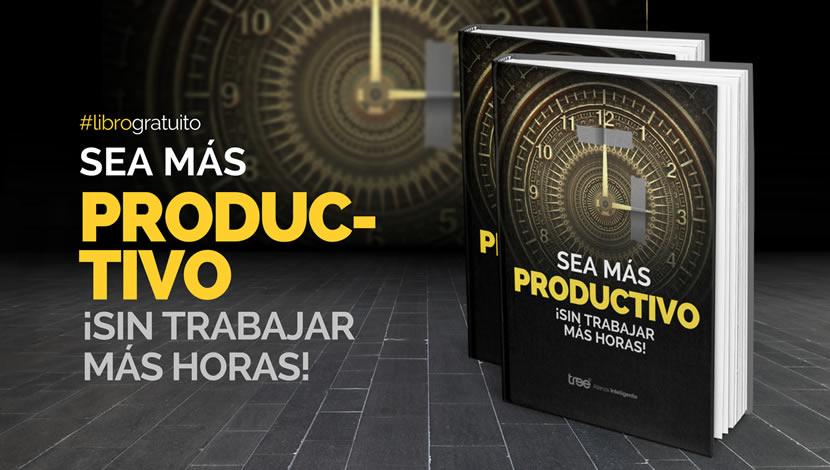Sea más productivo ¡Sin trabajar más horas!