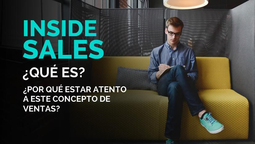 Inside Sales ¿Qué es? Y ¿Por qué aplicarlo?