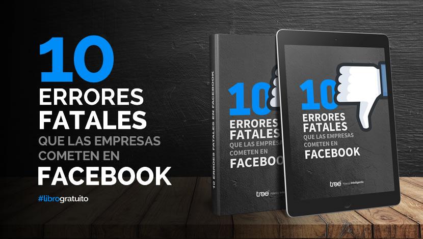 10 Errores Fatales que las Empresas Cometen en Facebook