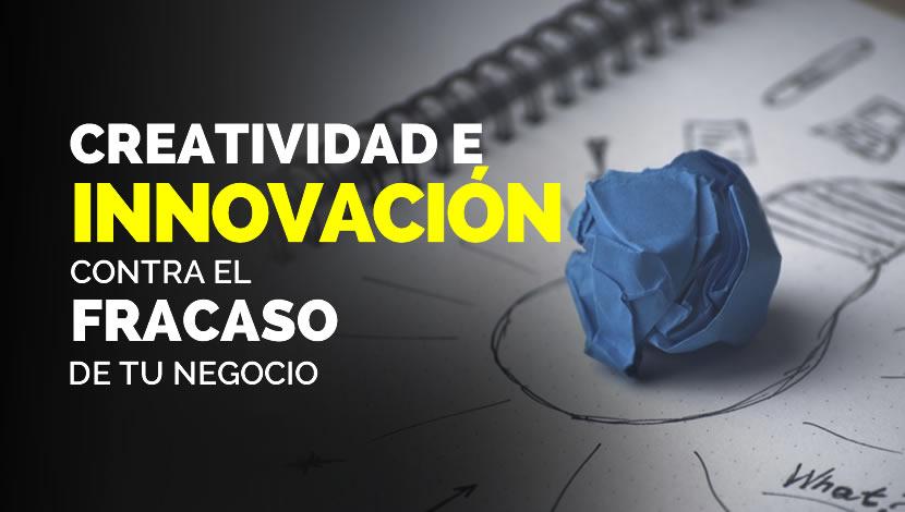 Creatividad e Innovación Contra el Fracaso de Tu Negocio