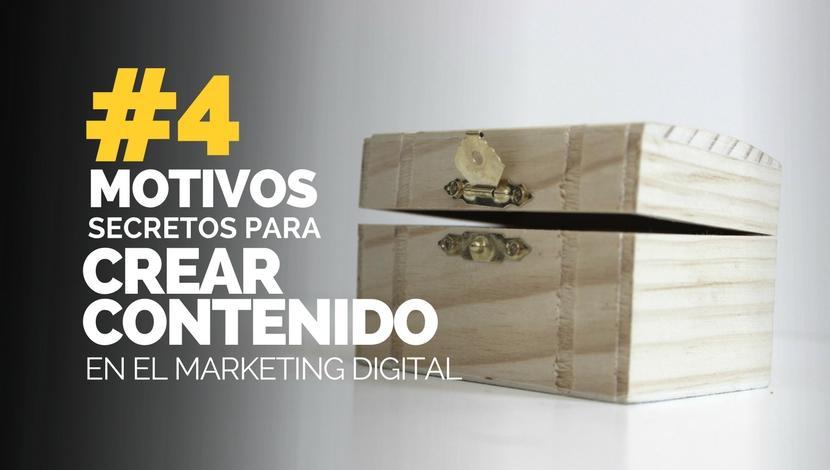 4 Motivos secretos para crear contenido en el marketing digital.