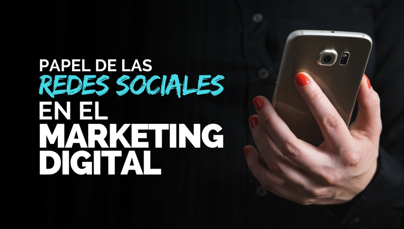 Papel de las Redes Sociales en el Marketing Digital
