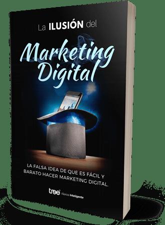 Ebook - La Ilusión del Marketing Digital