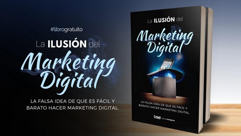 [E-book] La ilusión del Marketing Digital