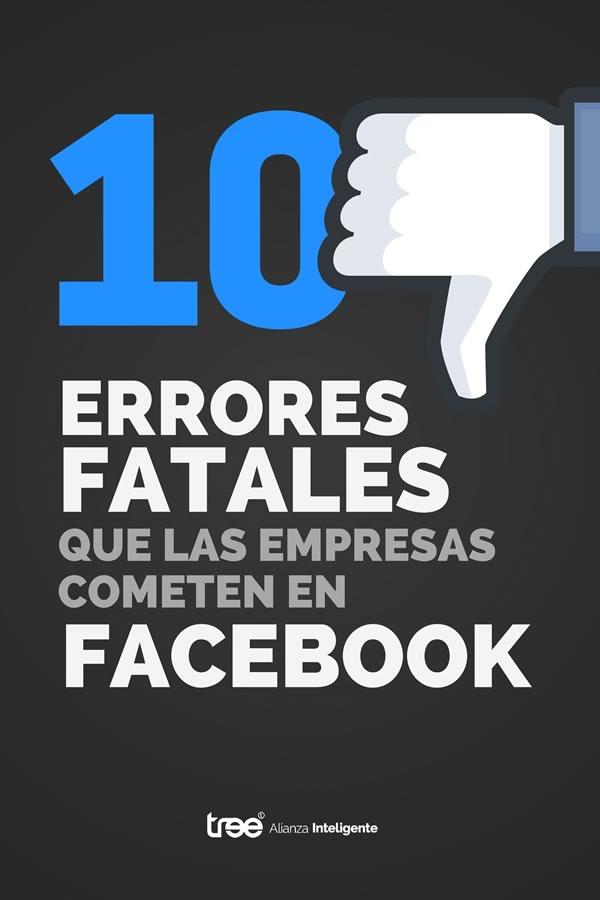 Ebook - 10 Errores fatales que las empresas cometen en Facebook.
