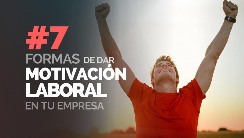 07 Formas Económicas de dar Motivación Laboral en tu Empresa