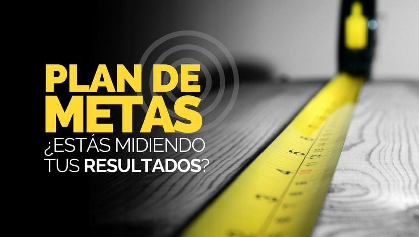 Plan de metas: ¿Estás midiendo tus resultados?