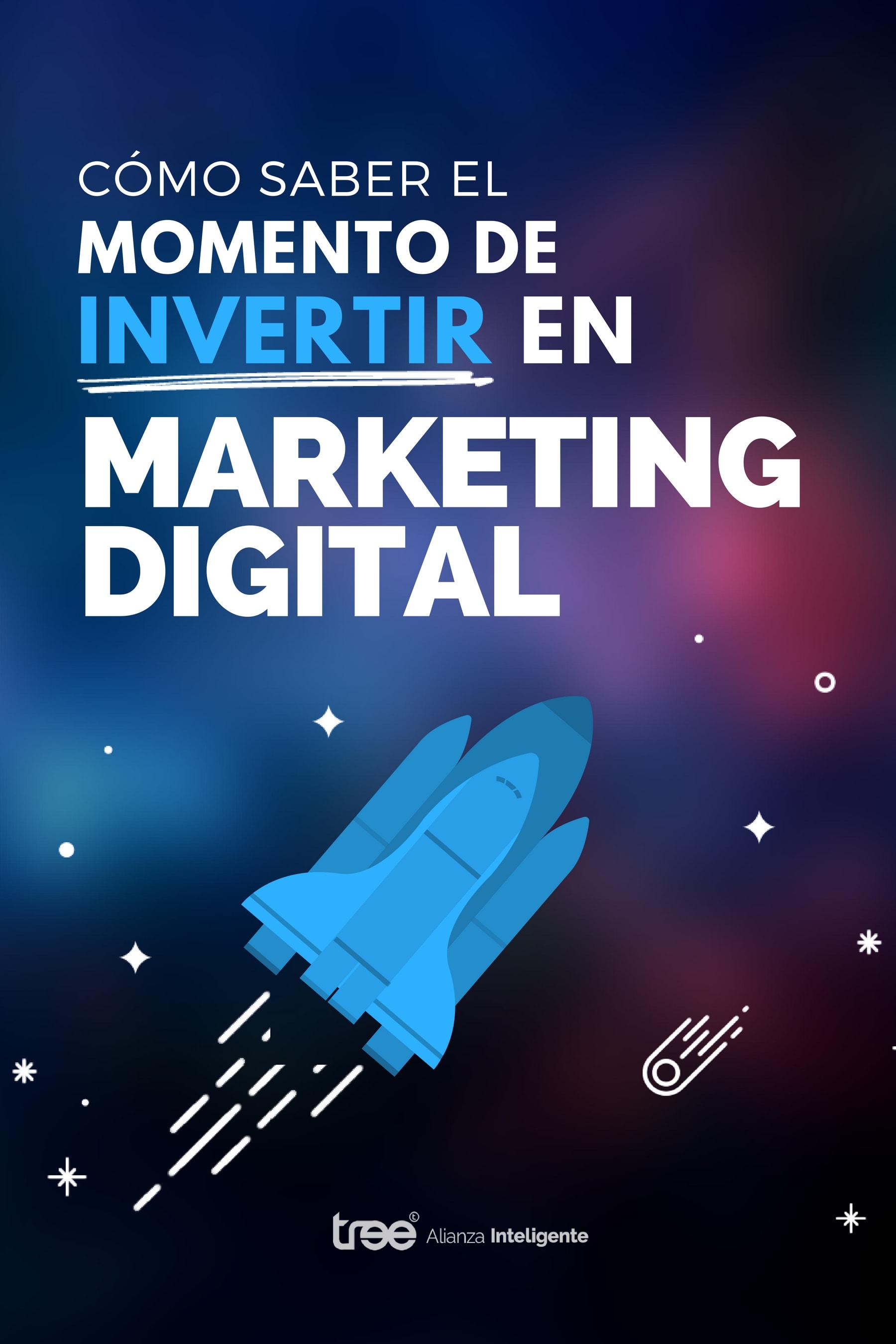Ebook - Cómo saber el momento de Invertir en Marketing Digital
