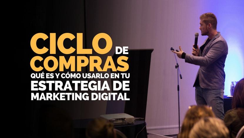 Ciclo de Compras en una estrategia de Marketing Digital