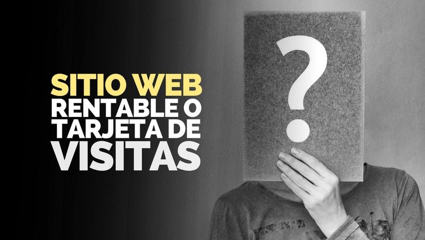 ¿Sitio web rentable o Tarjeta de Visitas?