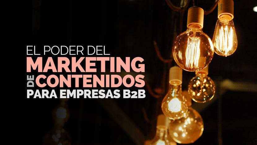 El poder del marketing de contenidos para empresas B2B