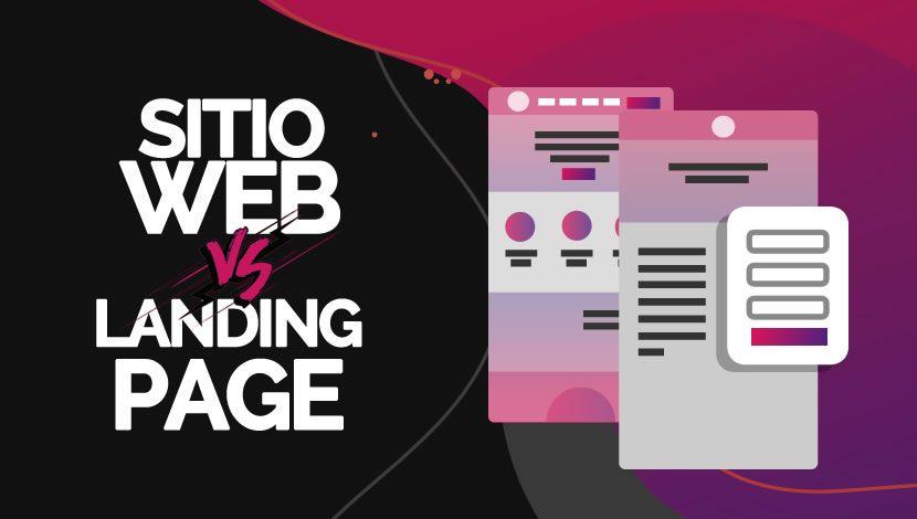 ¿Cuál es la Diferencia entre una Landing Page y un Sitio Web?