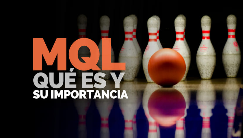¿Qué es un MQL y cuál es su importancia en el marketing digital?