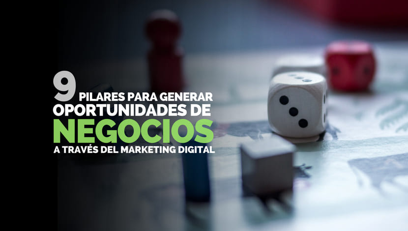 Marketing Digital: 9 Pilares para generar oportunidades de negocio