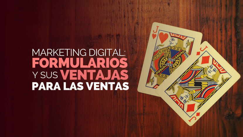 Marketing Digital: Formularios y sus Ventajas para las Ventas