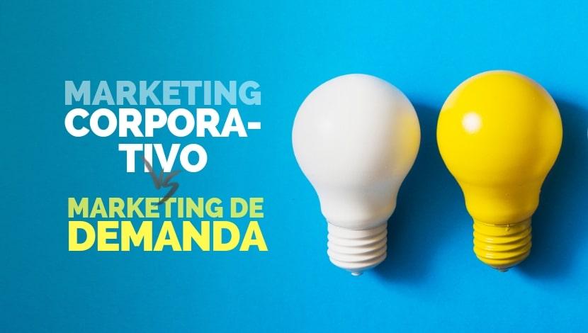 Diferencia: Marketing Corporativo y Marketing de Demanda