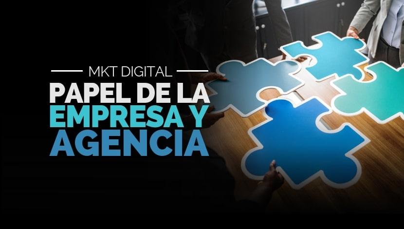 Marketing Digital: Empresa y Agencia - El papel de cada una
