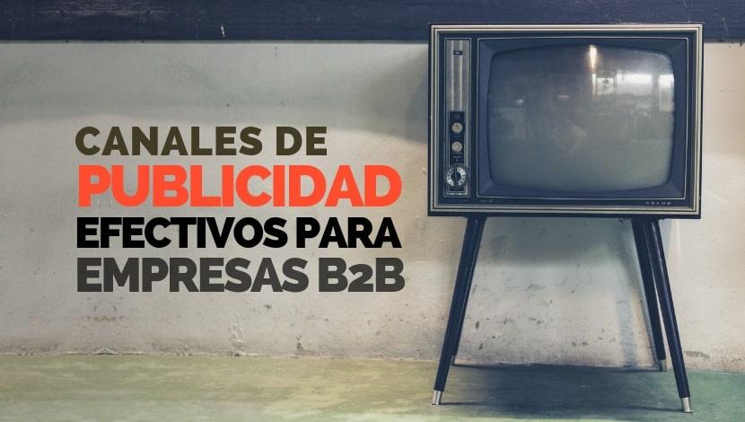 Canales de publicidad en internet ¿Cuál es más efectivo para empresas B2B?