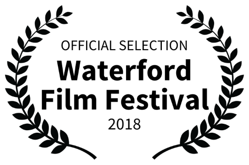 OFFICIAL SELECTION -  Waterford Film Festival 2018