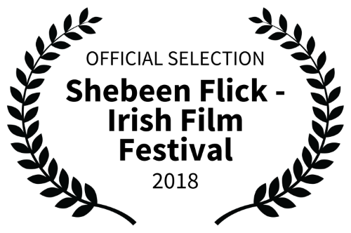 OFFICIAL SELECTION -  Shebeen Flick Irish Film Festival 2018