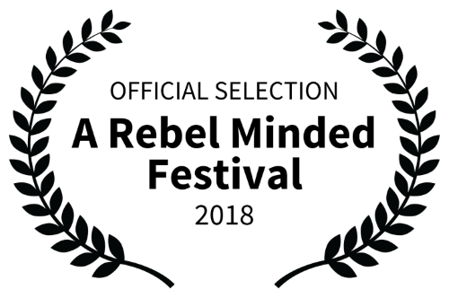 OFFICIAL SELECTION - A Rebel Minded Festival 2018