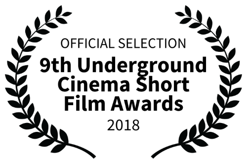 OFFICIAL SELECTION - 9th Underground Cinema Short Film Awards 2018