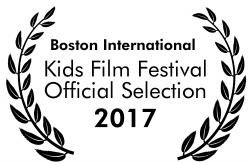 OFFICIAL SELECTION - Boston Kids Film Festival 2017