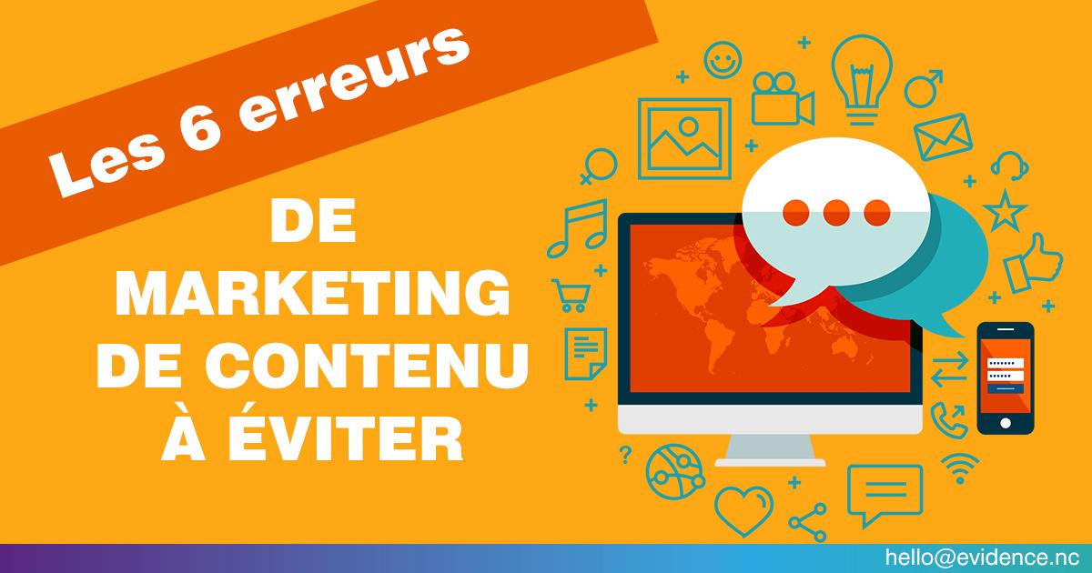 6 erreurs de marketing de contenu à éviter