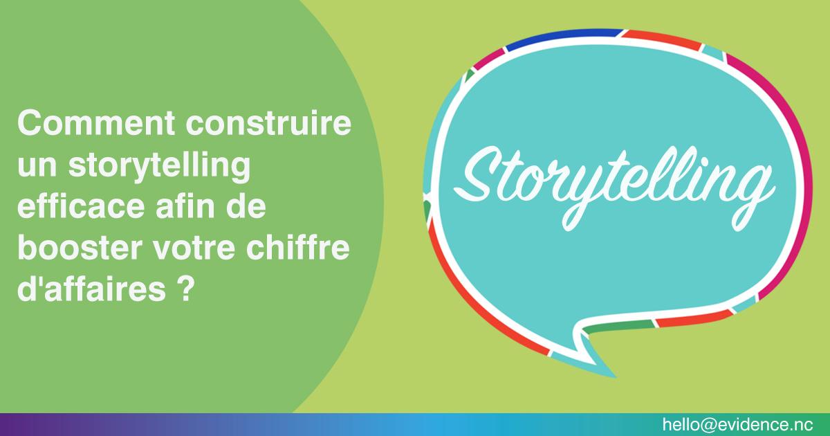 Comment construire un storytelling efficace afin de booster votre chiffre d'affaires ?