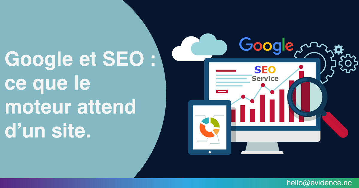 Google et SEO : ce que le moteur attend d'un site