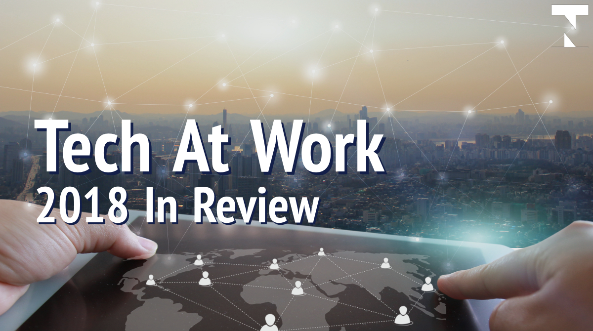 tech at work december 14 2018 in review