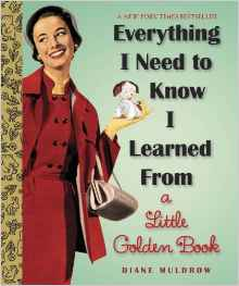 Everthing I Need To Know I Learned From A Little Golden Book