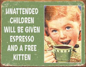 """Unattended Children"" Tin Sign"