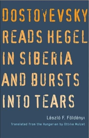 A screenshot of the cover of Dostoevsky Reads Hegel in Sibiria and Bursts into Tears