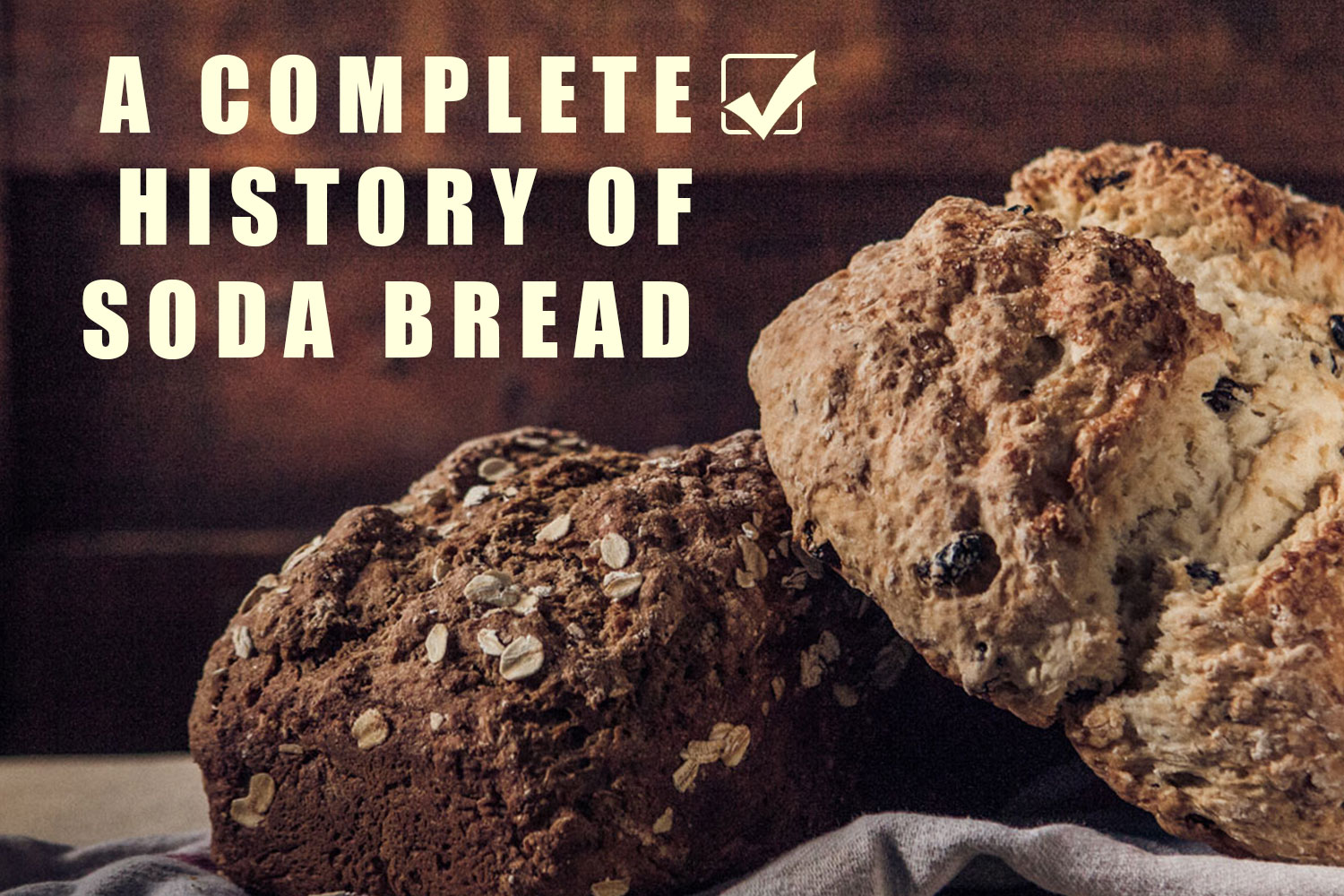 Complete history and chronology of classic Irish soda bread